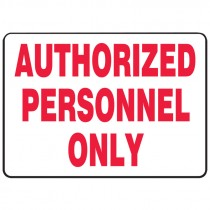 """7"""" x 10"""" Authorized Personnel Only Sign"""
