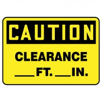"""Caution __' Clearance Sign 7"""" x 10"""""""